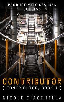 Contributor (Contributor Trilogy, book 1) by [Ciacchella, Nicole]