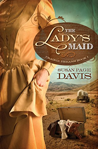 The Lady's Maid (Prairie Dreams Book 1) by [Davis, Susan Page]