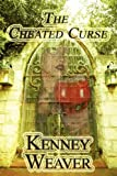The Cheated Curse, Kenney Weaver, 1451220499