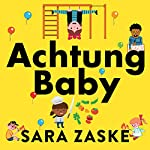 Achtung Baby: The German Art of Raising Self-Reliant Children | Sara Zaske