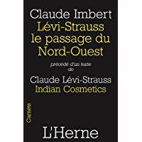 Lévi-Strauss le passage du Nord-Ouest (French Edition)