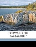 Forward or Backward?, Robert Conger] 1835-1868 [From [Pell, 1149917458