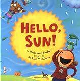 Hello, Sun!, Dayle Ann Dodds, 0803728956