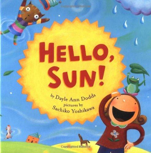 Hello, Sun! by Dayle Ann Dodds
