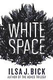 White Space, Ilsa J. Bick, 1606844199