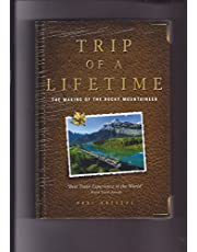 Trip of a Lifetime: The Making of the Rocky Mountaineer , 20th Anniversary Commemorative Edition, April 19th, 2010 (Inscribed copy)