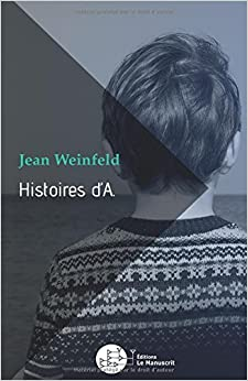 Jean Weinfeld - Histoires D'a.: Anh Et L'autisme