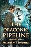 The Draconic Pipeline (Dreamwalker)