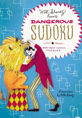 Will Shortz Presents Dangerous Sudoku: 200 Very Hard Puzzles by St. Martin's Griffin