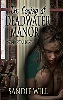 The Caging at Deadwater Manor by [Will, Sandie]