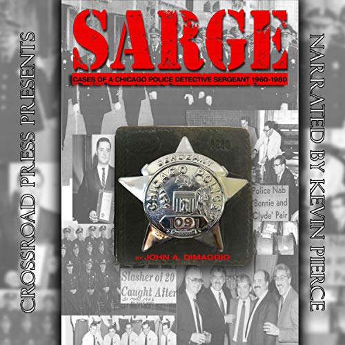 Pdf Law Sarge!: Cases of a Chicago Police Detective Sergeant in the 1960s, '70s, and '80s