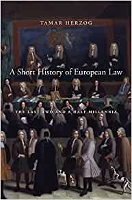 A Short History of European Law: The Last Two and a Half