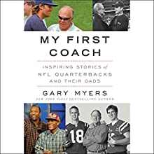 My First Coach: Inspiring Stories of NFL Quarterbacks and Their Dads Audiobook by Gary Myers Narrated by Paul Ryden