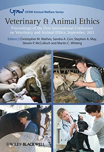 Veterinary and Animal Ethics: Proceedings of the First International Conference on Veterinary and Animal Ethics, Septemb