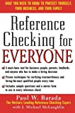 Reference Checking for Everyone : How to Find Out Everything You Need to Know About Anyone