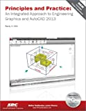 Principles and Practice : An Integrated Approach to Engineering Graphics and AutoCAD 2013, Shih, Randy, 1585037478