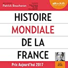 Histoire mondiale de la France Audiobook by Patrick Boucheron Narrated by Mathieu Buscatto
