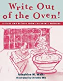 Write Out of the Oven!, Josephine M. Waltz, 1594690081