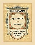Schumann, Robert : Drei Quartette fur Violinen, Viola und Violoncell, Op. 41. No. 3 [A dur]