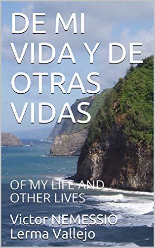 DE MI VIDA Y DE OTRAS VIDAS: OF MY LIFE AND OTHER LIVES (Spanish