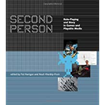 Second Person: Role-Playing and Story in Games and Playable Media (MIT Press)