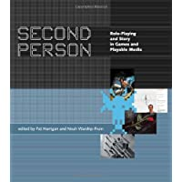 Second Person: Role-Playing and Story in Games and Playable Media (The MIT Press)