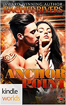 Dallas Fire & Rescue: Anchor Point (Kindle Worlds Novella) by [Rivers, Rachel]