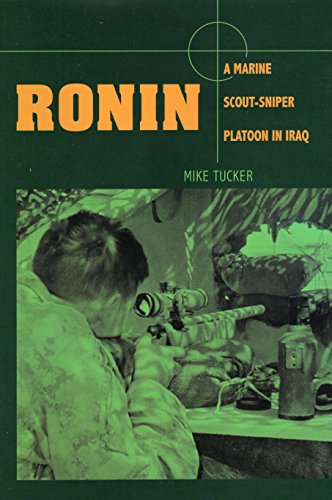 Ronin: A Marine Scout-Sniper Platoon in Iraq (History Of The Marine Corps Scout Sniper)