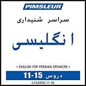 ESL Persian Phase 1, Unit 11-15: Learn to Speak and Understand English as a Second Language with Pimsleur Language Programs |  Pimsleur