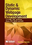 Static and Dynamic Webpage Development with HTML, CSS, JavaScript, jQuery, PHP, MySQL and AJAX