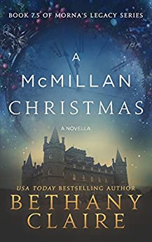 A McMillan Christmas - A Novella (A Scottish Time Travel Romance): Book 7.5 by [Claire, Bethany]