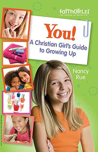 You! A Christian Girl's Guide to Growing Up (Faithgirlz)