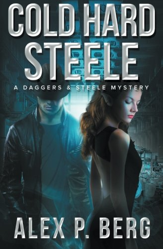 Cold Hard Steele (Daggers & Steele) (Volume 2) PDF