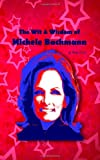 The Wit and Wisdom of Michelle Bachmann, Hedda Lettuce, 146091452X