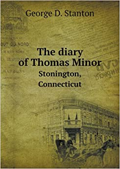 Book The Diary of Thomas Minor Stonington, Connecticut