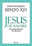 Jesus de Nazaré - Da entrada em Jerusalém até a Re