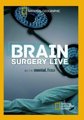 (Brain Surgery Live with Mental Floss)