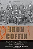img - for Iron Coffin: War, Technology, and Experience aboard the USS Monitor (Johns Hopkins Introductory Studies in the History of Technology) book / textbook / text book