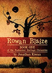 Rowan Blaize: Book One of the Enchanted Heritage Chronicles