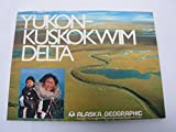 img - for The Yukon-Kuskokwim Delta (Alaska geographic) book / textbook / text book