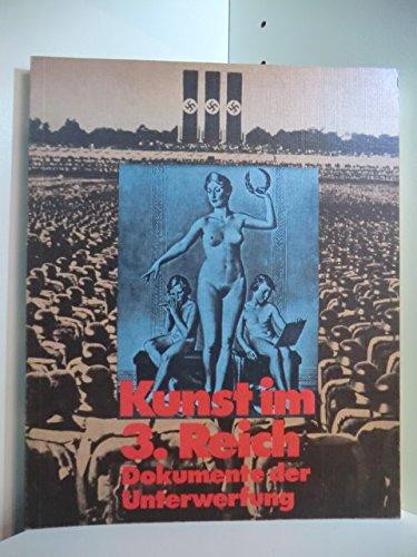 Kunst im 3. Reich. Dokumente der Unterwerfung - Publikation zur Ausstellung, Frankfurter Kunstverein, 15.10. - 8.12.1974