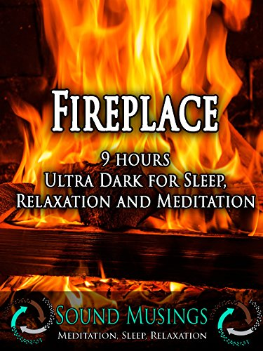 Fireplace, Ultra Dark: Meditation, Sleep, Relaxation