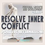 Personal Growth and Development Series: Resolve Inner Conflict Positive Affirmations audio CD