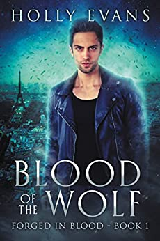 Blood of the Wolf (Forged in Blood Book 1) by [Evans, Holly]