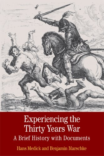 Experiencing the Thirty Years War: A Brief History with Documents (Bedford Series in History and Culture)