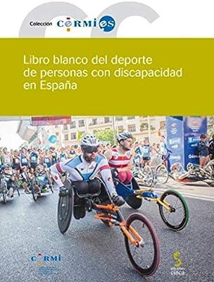 LIBRO BLANCO DEL DEPORTE DE PERSONAS CON DISCAPACIDAD EN ESPAÑA Cermi.es: Amazon.es: CERMI (Comité Español de Representantes de Personas con Discapacidad), CPE (Comité Paralímpico Español), Fundación ONCE: Libros