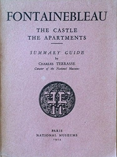 Fontainebleau, the Castle, the Apartments, Summary Guide