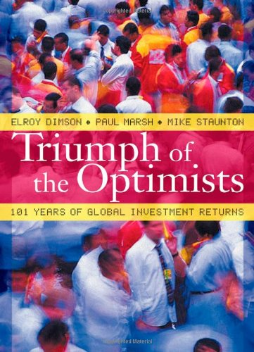 Triumph of the Optimists: 101 Years of Global Investment Returns by Brand: Princeton University Press
