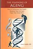 The Symphony of Aging, Jean J. Labelle MD, 1598722786