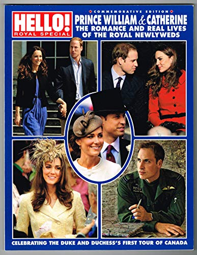 Hello Magazine - 2011 - Prince William & Catherine Middleton - Kate - Royal Family Tour Romance and Real Lives - Special Collector's Commemorative Edition - Complete 132 Page Magazine